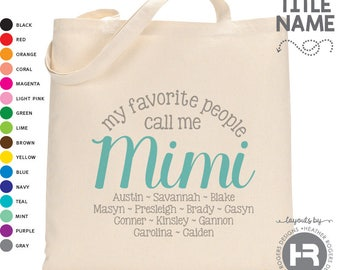 My Favorite People Call Me Mimi Tote Bag - Personalized Meme Bag - Mimi gift - Mother's Day gift - Mimi Christmas Gift