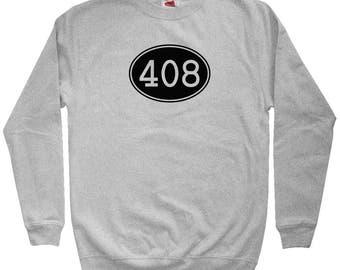 Area Code 408 Sweatshirt - Men S M L XL 2x 3x - Crewneck, San Jose Sweatshirt, Milpitas Sweatshirt, Sunnyvale Sweatshirt, Santa Clara Gift