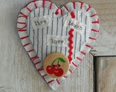 Handmade Heart brooch/pin, ornamnet, Inspirational, vintage baby blanket scraps, feed sack scraps, live love laugh
