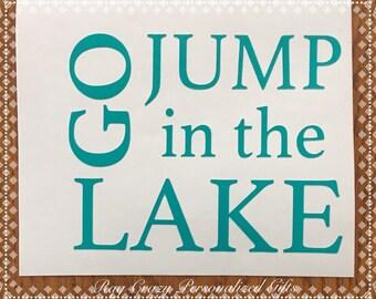 Lake Life Decal, Car Window Decal, Personalized Decal, Vinyl Decal, Lake Life, Yeti Decal, Laptop Decal, Lake Stuff, Go Jump in The Lake