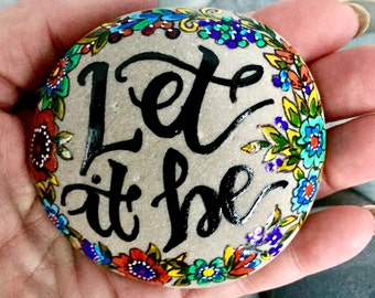 Let it be / painted rocks / painted stones / rock art / altar art / paperweights / words on stones/ boho art / beatles / art stones / rocks