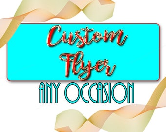 CUSTOM FLYER-FLIER Design,Business Flyer,Event Flyer-Family Reunion Flyer-Sale Flyer-Grand Opening Flyer -Non Profit Flyer-Corporate Picnic