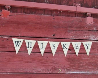 Whiskey Burlap Banner, Whiskey Sign, Rustic Whiskey Banner, Rustic, Country, Barn, Gathering, Reception, Wedding, Photo Prop, Redneck Sign