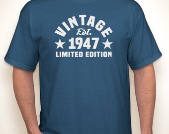 Vintage Est. 1947 (or any year) Limited Edition 70th birthday T-shirt — Any color/Any size - Adult S, M, L, XL, 2XL, 3XL, 4XL, 5XL