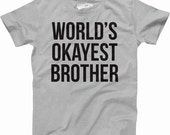 Funny Men's Worlds Okayest Brother T-Shirt, Gifts for Him, Brothers, Family, Birthday, Adult Clothing