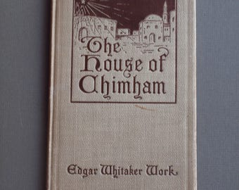 Original The House of Chimham antique religious book classic Edgar Whitaker Work gorgeous illustrations