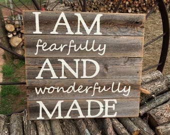 I AM fearfully AND wonderfully MADE, hand painted rustic cedar wood sign, Ready To Ship Today
