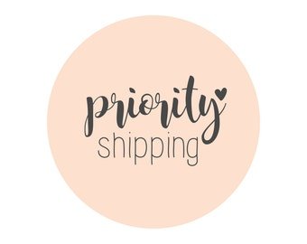 Priority Shipping Add On - Get your order by a specific day!