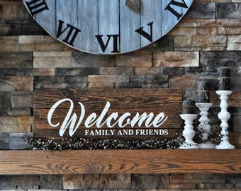 Welcome Family And Friends Wood Sign