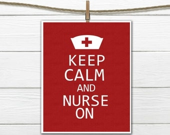 Keep Calm and Nurse On - INSTANT Download PDF