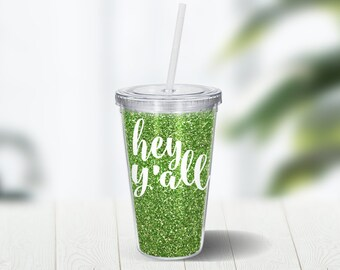 Hey Y'all Glitter Tumbler 16 Ounce Double Wall Acrylic Cup and Straw