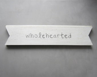 SALE Wholehearted - Handmade Recycled Wood Banner Sign - Black and White - Home Decor  -Wall Hanging
