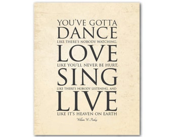 You've gotta dance like there's nobody watching... love sing live - subway art print - typography wall art - gift for her - wall decor