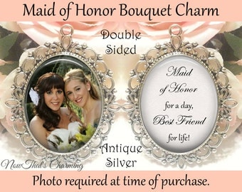 SALE! Double-Sided Maid of Honor Wedding Bouquet Charm - Personalized with Photo - Maid of Honor today, best friend for life