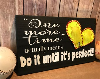 One more time actually means Do it until it's perfect!,  Baseball/Softball Sign Decor, Inspirational Quote, Baseball Heart Yellow Softball