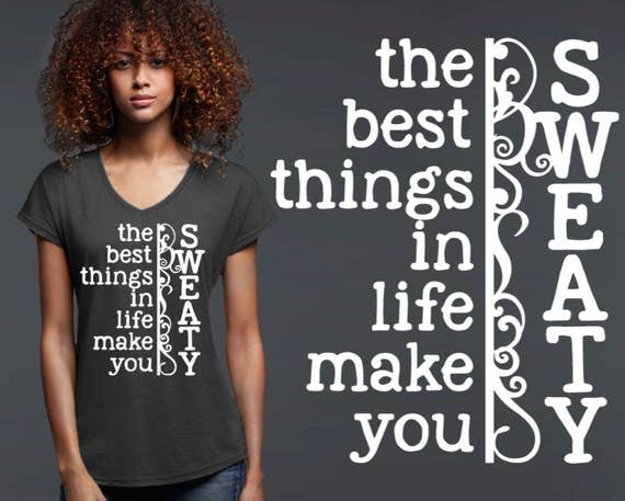 The Best Things In Life Make You Sweaty | Workout T-shirt | Workout Tee | Workout Shirts | Inspirational T-shirt | Korena Loves