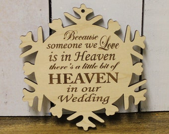 Because Someone We Love/Is in HEAVEN/In Our WEDDING/Engraved Ornament/Ornament/Tag/Christmas/Wood/Snowflake/Memorial/Condolence/Single Sided
