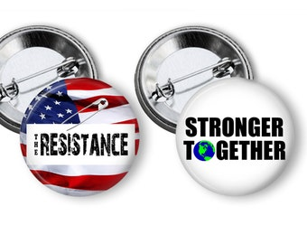 The Resistance and Stronger Together Anti Trump Protest Pins, Buttons, Badges 2.25 inch pinback Button Set