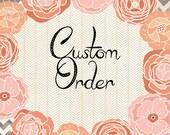 Custom Order for Pateicia Polanco