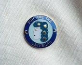 You Are The Universe Pin
