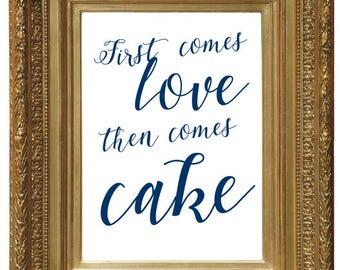 Cake Sign, Wedding Sign, Dessert Sign, First Comes Love Then Comes Cake, Dessert Bar Sign