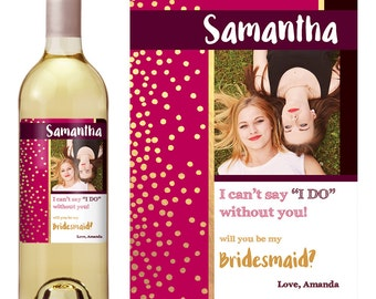 Custom Bridesmaid Proposal Gift - Bridesmaid Wine Bottle Label - Asking Bridesmaid - Will You Be My Bridesmaid Gift - Photo Bridesmaid Wine