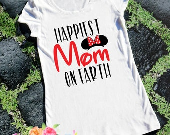 Happiest Mom on Earth, Disney Vacation, Happiest place on Earth, Mouse ears, Castle, Princesses, Trip to Disney