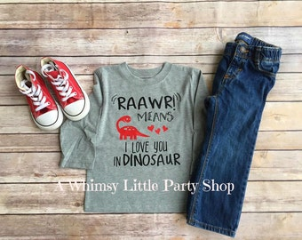 Rawr Means I love You in Dinosaur Shirt, Valentines Shirt, Boy Valentines Shirt, Toddler Boy Valentine Shirt