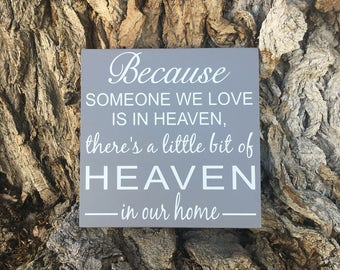 Grief Gift. Sympathy Gifts. Grieving Mother Gift. Gifts for Grieving. Because Someone We Love Is In Heaven Heaven In Our Home Sign. Mourning