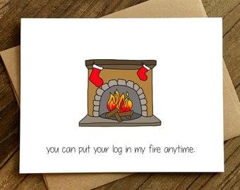 Funny Christmas Card - Sexy Christmas Card - Husband Christmas Card - Log in My Fire.