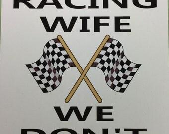 Custom Sign: I'm A Drag Racing Wife We don't keep calm