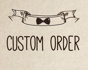 Custom Order for Shea Connor