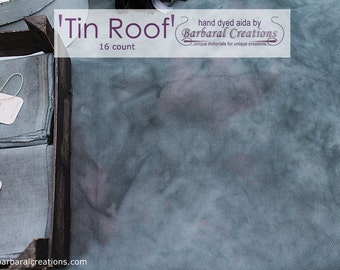 Hand dyed 16 count AIDA fabric for cross stitch - 'Tin Roof'