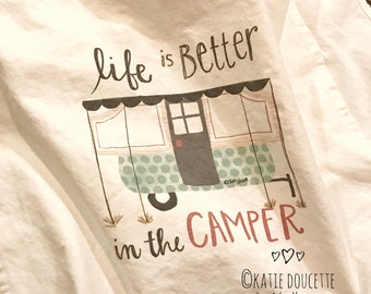 Life is Better in the Camper tea towel