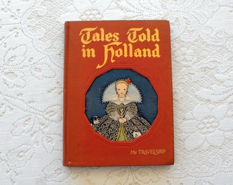 Vintage Book From 1950-Tales Told From Holland-My Travelship