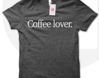 Coffee Lover T shirt, Coffee t shirt, coffee lover, gift for coffee lover, coffee t-shirt, gift for barista.