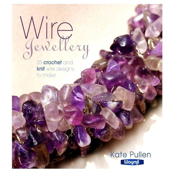 Knitting With Wire Book : New wire jewelry book crochet knit designs beads