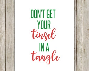 8x10 Christmas Printable, Don't Get Your Tinsel In A Tangle, Christmas Wall Art, Typography Print, Typography Holiday Decor Instant Download