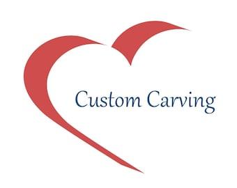 Custom Hand Carved Design