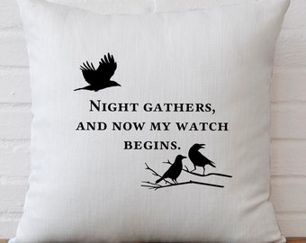 Game of Thrones - Song of Ice and Fire - pillow cover - Night's Watch - Night gathers, and now my watch begins - washable cover