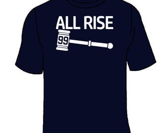 All Rise T-Shirt. Aaron Judge Yankees aaron tshirt Judgement Day Court Jersey Gift Awesome Fan Shirt Cool New York Parody Clothing Tees
