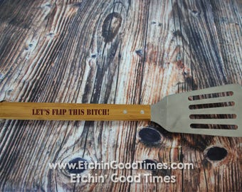 BBQ Spatula - Lets Flip This Bitch Grill Spatula  Burger Flipper, Grill master Fathers day, Groomsmen, House Gift