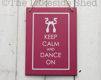 """Pink Wooden Sign / Plaque  """"Keep Calm and Dance On"""""""