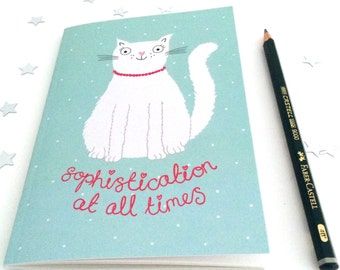 Sophistication At All Times Little Cat A6 Notebook (Plain) - Perfect size for your handbag!