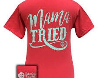 Monogrammed Girlie Girl Original Mama Tried T Shirt