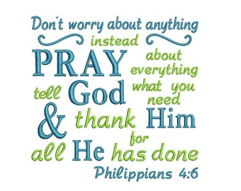 Don't Worry Pray Applique Machine Embroidery Digital Design Philippians Bible Verse Scripture God Needs Thank Him
