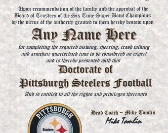 PITTSBURGH STEELERS  ~  football fan ~certificate ~ diploma ~gift ~sign ~ man cave ~ office ~ dorm