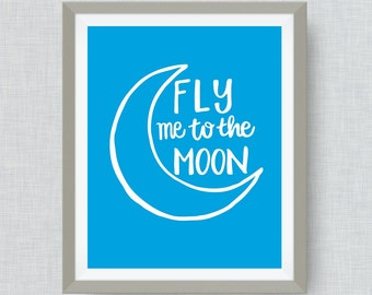 Moon Art - fly me to the moon - option of Gold Foil Print