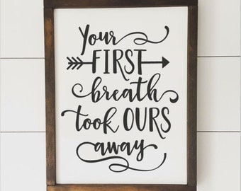 Your First Breath Took Ours Away // Framed Wood Sign // Nursery Decor // Farmhouse Decor // Rustic Wood Sign // Farmhouse Sign
