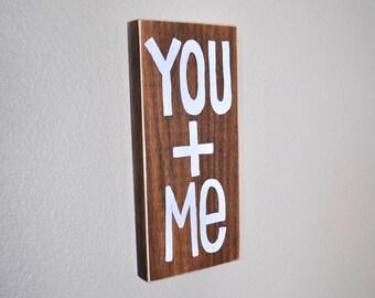 You + Me Wood Sign - Wall Decor - Word Art - Wall Art - You and Me - You Plus Me